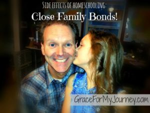 Side Effects of Homeschooling: Close Family Bonds! | Are you willing to be courageous and homeschool?