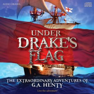 Under Drakes Flag, by G.A. Henty | Audio Drama | Historical Fiction | Review | http://wp.me/p7eOvd-Ct