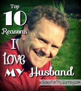Top 10 Reasons I love My Husband!